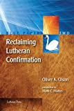 Reclaiming Lutheran Confirmation