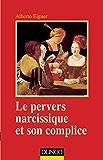 Le pervers narcissique et son complice - 4ème édition (Psychismes)