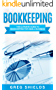 Bookkeeping: The Ultimate Guide to Bookkeeping for Small Business (Learn Bookkeeping Basics)