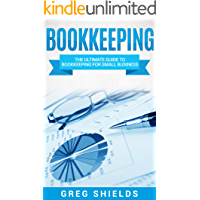 Bookkeeping: The Ultimate Guide to Bookkeeping for Small Business (Learn Bookkeeping Basics) (English Edition)