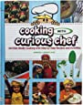 """""""Cooking with Curious Chef"""" Cookbook"""