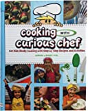 """Cooking with Curious Chef"" Cookbook"