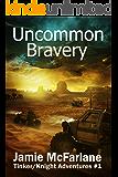 Uncommon Bravery (Tinker/Knight Adventures Book 1)