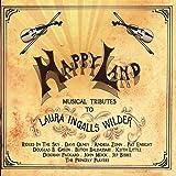 Happy Land: Musical Tributes To Laura Ingalls Wilder