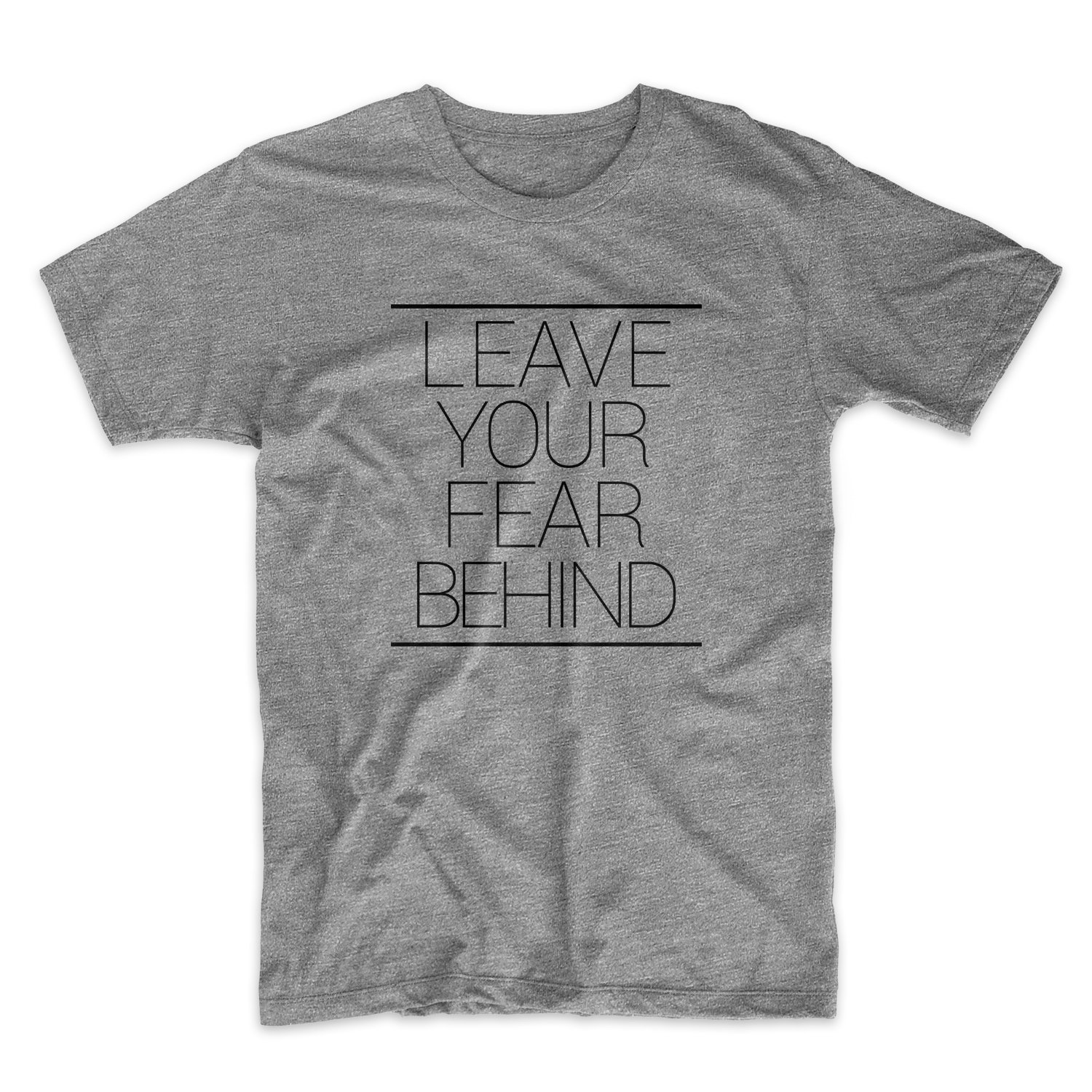 Leave Your R Behind Motivational Grey 4540 Shirts