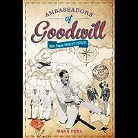 Ambassadors of Goodwill: MCC Tours 1946/47-1970/71 (English Edition)