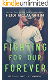 Fighting For Our Forever (The Beaumont Series: Next Generation Book 4)