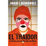 El traidor. El diario secreto del hijo del Mayo / The Traitor. The secret diary of Mayo's son (Spanish Edition)