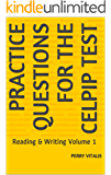 Practice Questions for the CELPIP Test: Reading & Writing Volume 1