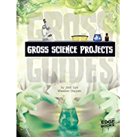 Gross Science Projects (Gross Guides)