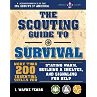 The Scouting Guide to Survival: An Officially-Licensed Book of the Boy Scouts of America: More Than 200 Essential Skills…