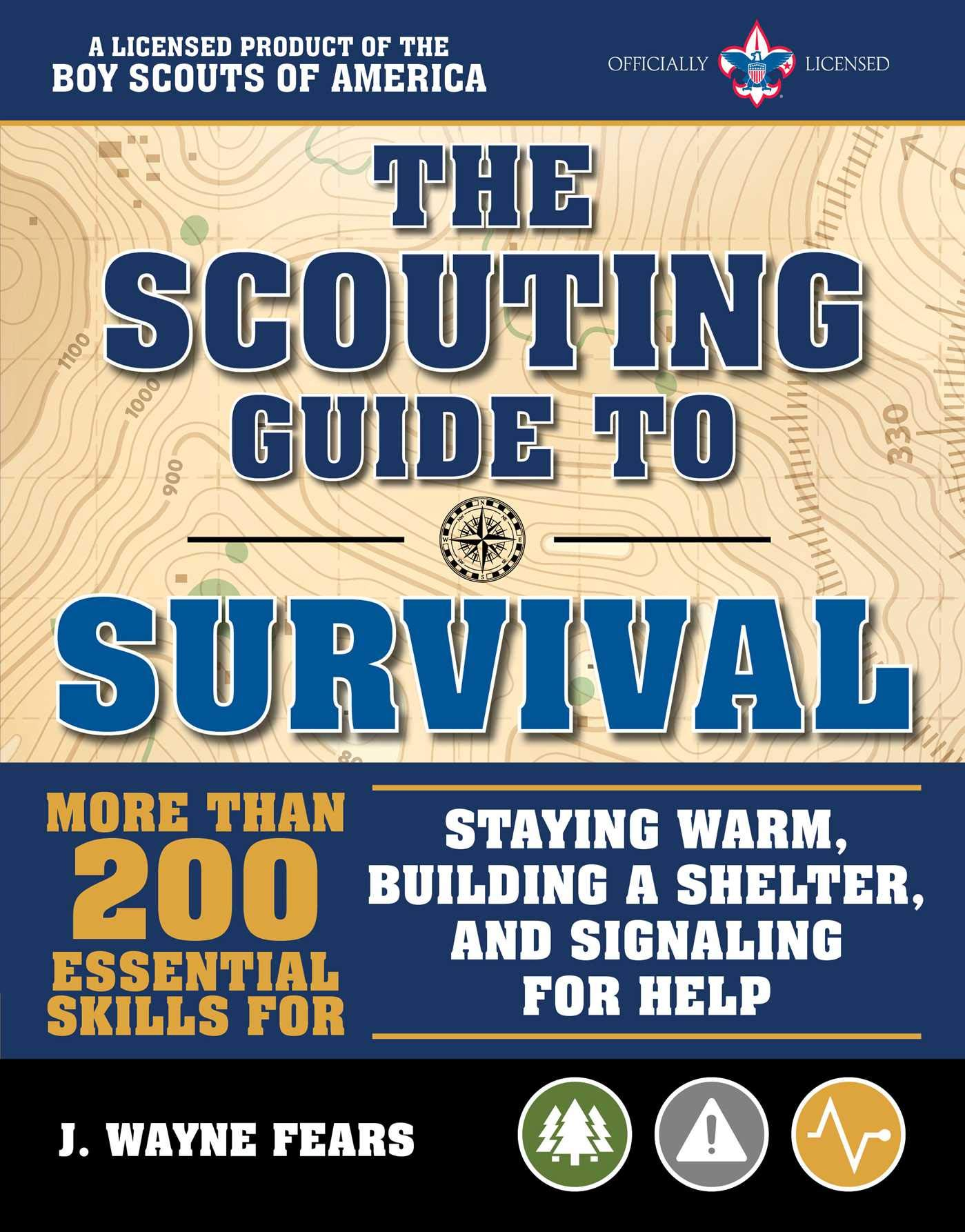 The Scouting Guide to Survival: An Officially-Licensed Boy Scouts of America Handbook by Skyhorse