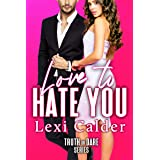 Love to Hate You: A Hate To Love Romantic Comedy (Truth or Dare Book 1)