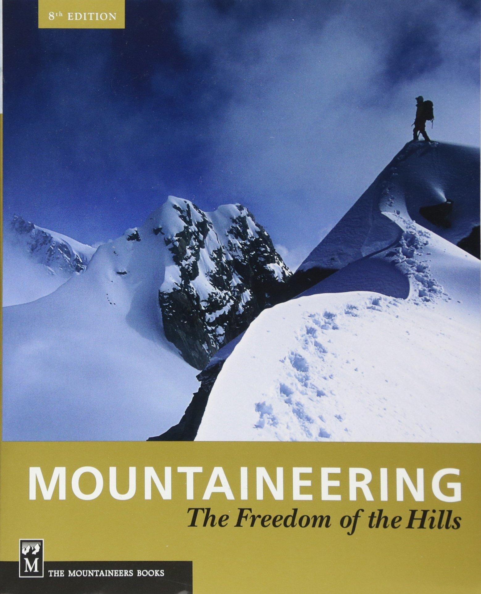 Mountaineering: Freedom of the Hills: 50th Anniversary