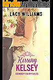 Kissing Kelsey: sweet & clean cowboy romance (Cowboy Fairytales Book 6)