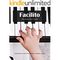 Facilito: Método para aprender a tocar teclado hoy mismo, rápido y fácil.
