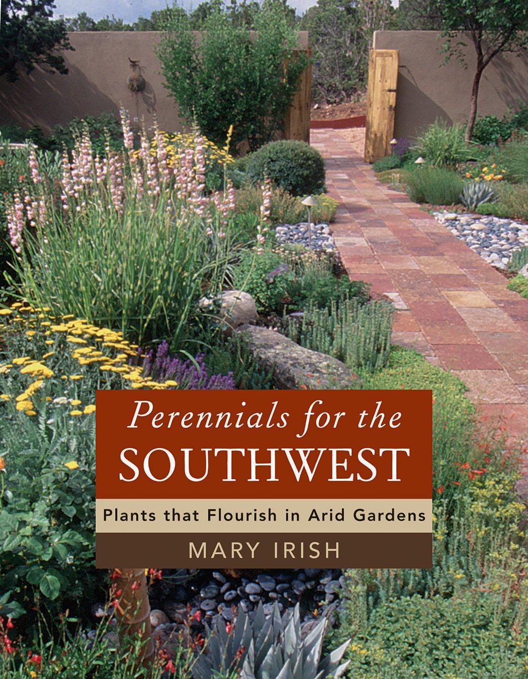 Perennials for the Southwest: Plants That Flourish in Arid Gardens pdf epub