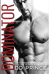 The Dominator: a dark mafia romance Kindle Edition