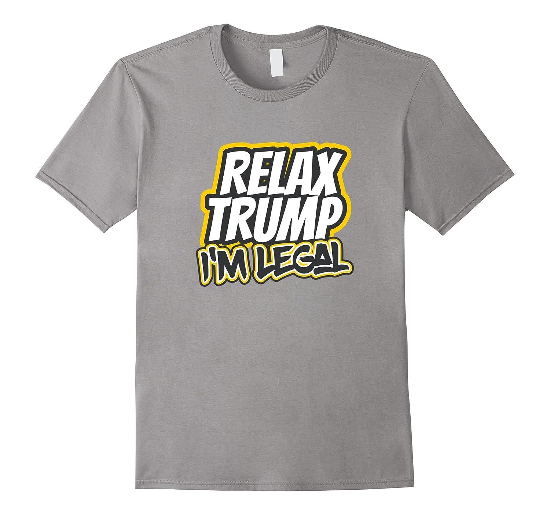 RELAX TRUMP I'M LEGAL T-Shirt Comete un Taco-Teevkd