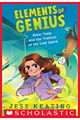 Nikki Tesla and the Traitors of the Lost Spark (Elements of Genius #3) Kindle Edition
