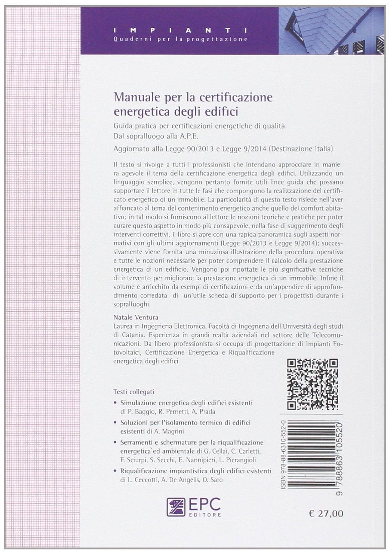 Amazon.it: Manuale per la certificazione energetica degli edifici. Guida  pratica per certificazioni energetiche di qualità - Natale Ventura - Libri