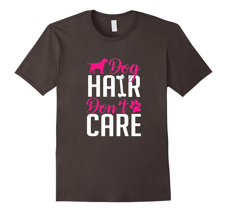 Labrador Retriever Dog Hair Don't Care T-Shirt