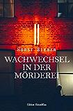 Wachwechsel in der Mörderei (German Edition)