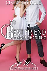 My Best Friend Prince Charming: A Sweet YA Romance (Sweet Mountain High Book 6) Kindle Edition