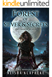 Forest of Silver and Secrets: Uncommon World Book Four