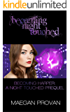 Becoming Harper: A Night Touched Prequel (Becoming Night Touched Book 1)