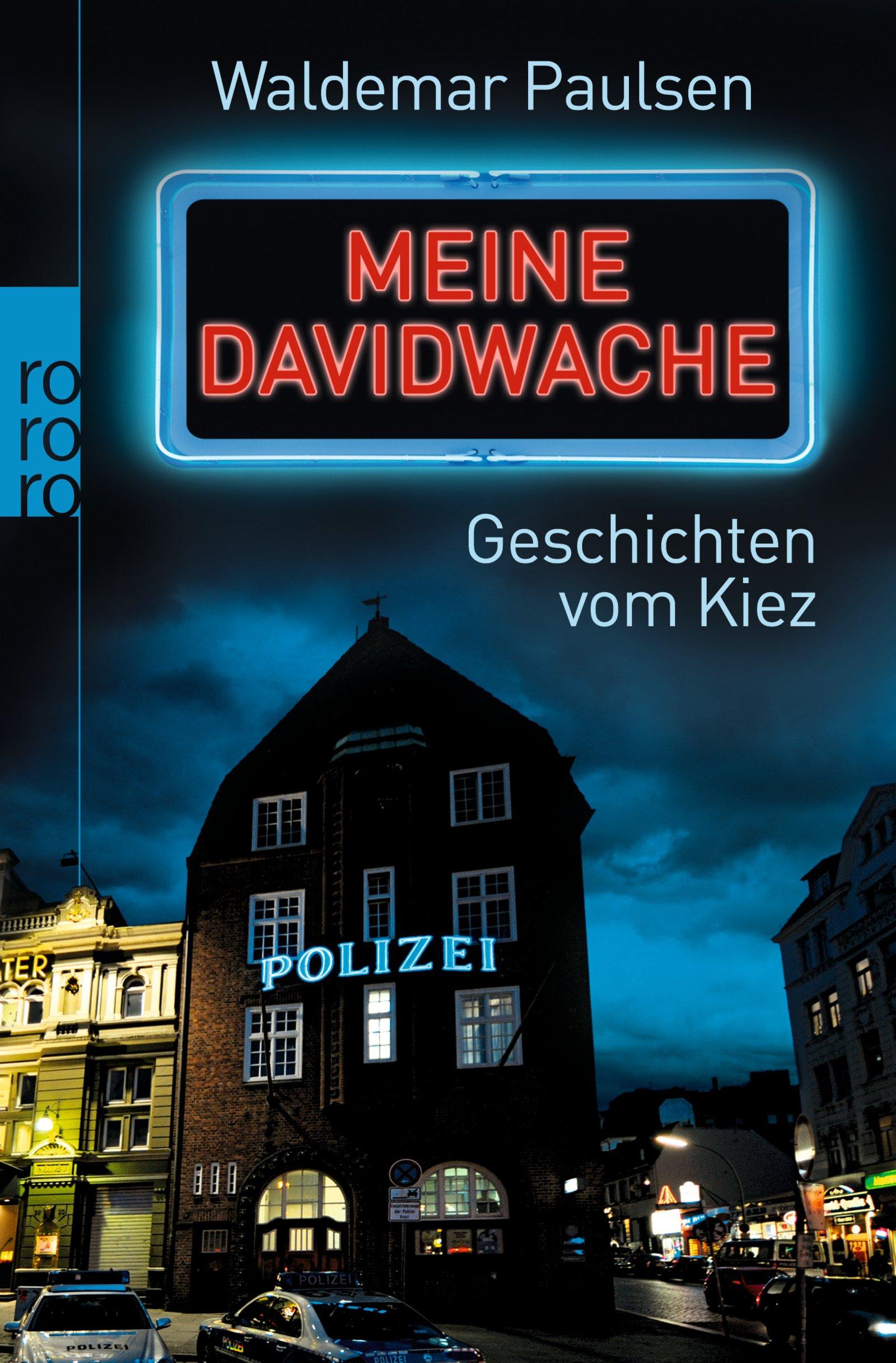 Meine Davidwache: Geschichten vom Kiez Taschenbuch – 1. Oktober 2012 Waldemar Paulsen Harald Stutte Rowohlt Taschenbuch 3499628392