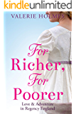 For Richer, For Poorer: Love & Adventure in Regency England (The Yorkshire Saga Book 2)