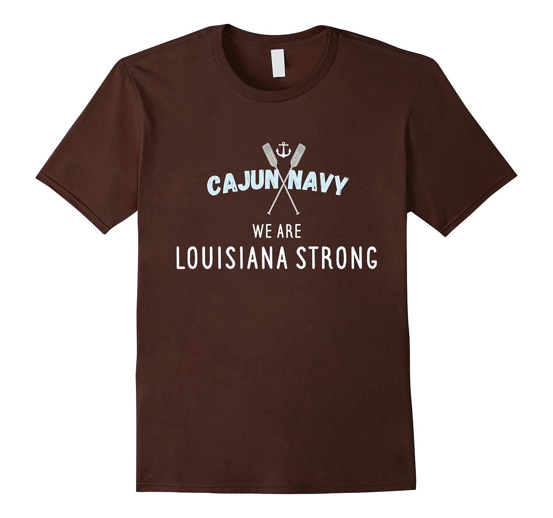 Cajun Navy Louisiana Strong T Shirt