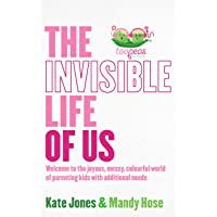 The Invisible Life of Us: Welcome to the joyous, messy, colourful world of parenting kids with additional needs
