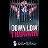 Down Low Thuggin