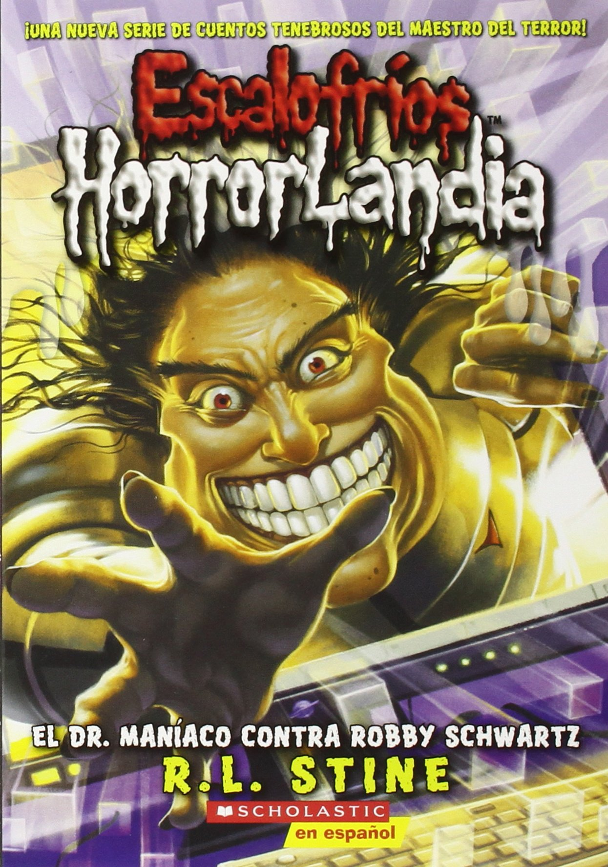 Escalofríos HorrorLandia #5: El Dr. Maníaco contra Robby Schwartz: (Spanish language edition of Goosebumps HorrorLand #5: Dr. Maniac vs. Robby Schwartz) (Spanish Edition) by Scholastic