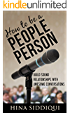 How to be a People Person: Build Sound Relationships with Awesome Conversations