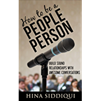 How to be a People Person: Build Sound Relationships with Awesome Conversations (English Edition)