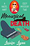 Meowsical Death: A Hazel Hart Cozy Mystery Two
