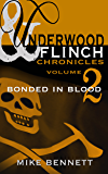 Bonded in Blood (The Underwood and Flinch Chronicles Book 2)