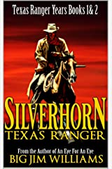 Silverhorn: Texas Ranger: A Novel of the Old West Kindle Edition
