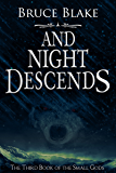 And Night Descends  (The Third Book of the Small Gods Series) (English Edition)