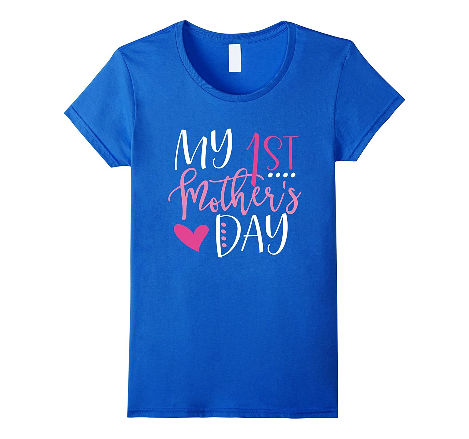 Women's My First Mother's Day, Best gift for Mom T-Shirt-TH
