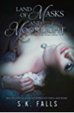 Land of Masks and Moonlight (Glimpsing Stars #2)