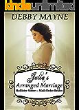 Julia's Arranged Marriage: A novelette (Hollister Sisters, Mail Order Brides Book 1)