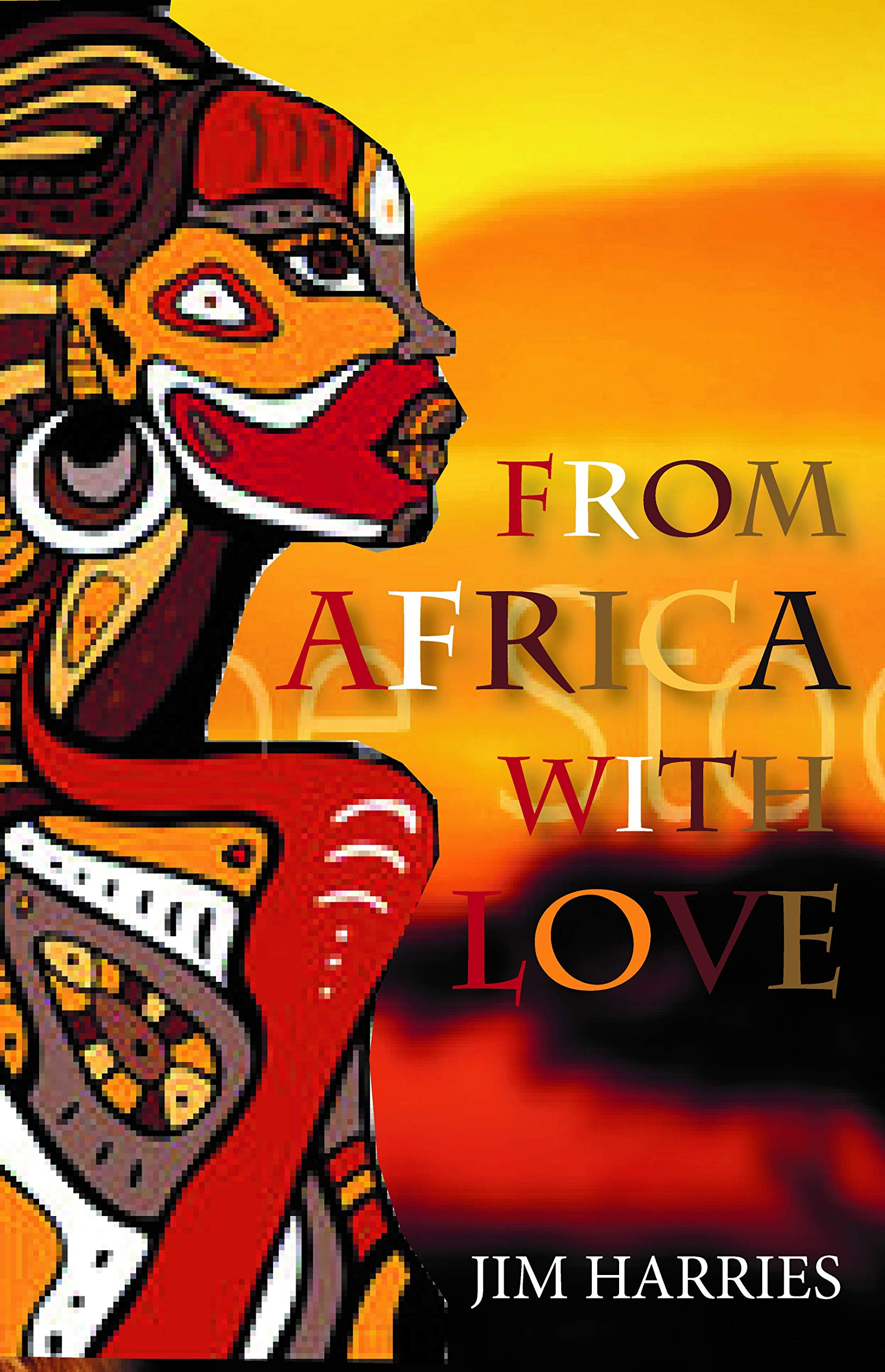 To Africa with Love: Amazon co uk: Jim Harries