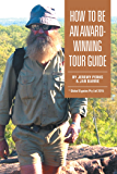 How to Be an Award-Winning Tour Guide