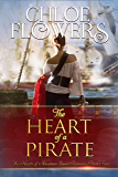 The Heart Of A Pirate: American Historical Adventure Romance (The Hearts Of Adventure Sweet Romance Series Book 4)