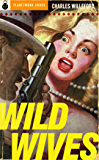Wild Wives (PlanetMonk Pulps Book 7)