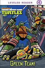 Green Team! (Teenage Mutant Ninja Turtles) (Mutant Origins) Kindle Edition